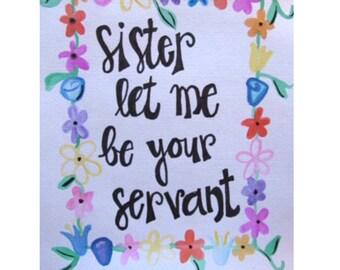 Sister Let Me Be.. watercolor print