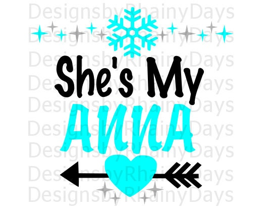 Buy 3 get 1 free! She's my Anna cutting file, SVG, DXF, best friends, sisters