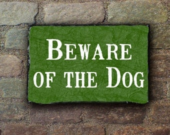 Beware of the Dog Sign, Beware of Dog Plaque, Dog Lovers Sign, Pet Sign, Outdoor Sign, Outdoor Plaque, Slate Sign,