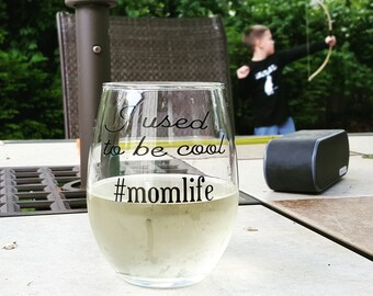 I used to be cool #momlife Stemless Wine Glass - funny stemless wine glass - funny mom gift - gift for her - christmas gift