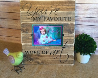 You're my favorite work of art picture frame