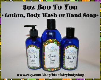 Boo To You 8oz Lotion Body Wash or Hand Soap