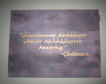 "Wood engraved quote ""Chewbacca..."