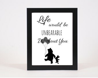 Life Would Be Unbearable Without You - Cute Quote