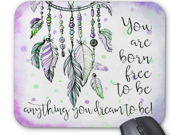 Born free quote, inspirational words dream catcher | Mouse mat | Mouse Pad