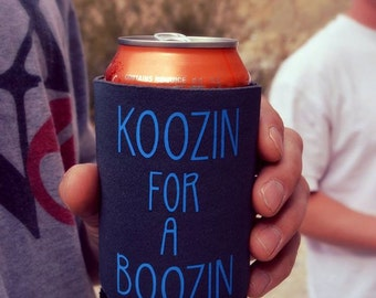 Custom Can Coolers, Personalized Can Insulators, Funny beer holder, Koozin for a Boozin, Drink holder No Minimum, Use your Design or ours