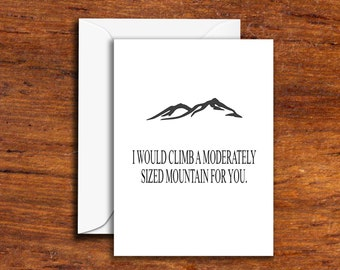 Funny - I Would Climb A Moderately Sized Mountain For You