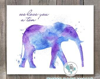 Printable Wall Art, We Love You a Ton - Elephant Watercolor Print, Nursery Prints, Size 8x10