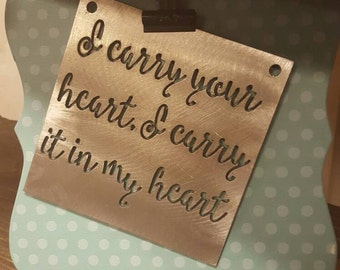 I carry your heart, I carry it my heart | Small Metal Sign