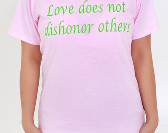 Love Does Not Dishonor Others