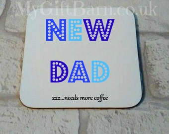 New Dad Coaster. New Baby Gift. Baby Shower. Father's Day