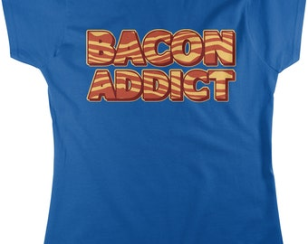 Bacon Addict, Bacon Addiction, Eat Bacon, Bacon Rehab Women's T-shirt, NOFO_00156