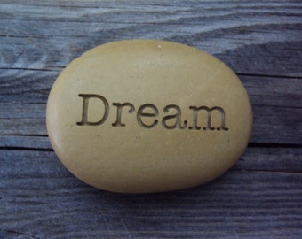 Dream  Engraved stones - Personalized gift - Custom gifts - Beach pebble - Home decor