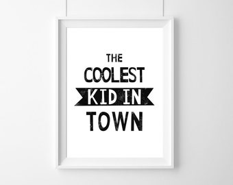 Poster The coolest kids in town,PRINTABLE,Decor,Wall Art,Inspirational poster, kids room decor,nursery print,Childrens prins,Kids decor
