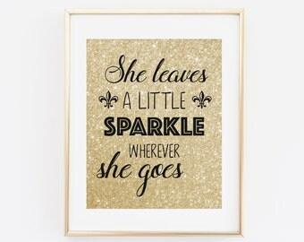 She Leaves A Little Sparkle Wherever She Goes, Printable Wall Art, Baby Girl Nursery Decor, Gold Glitter Printable, Gold Birthday Girl Decor