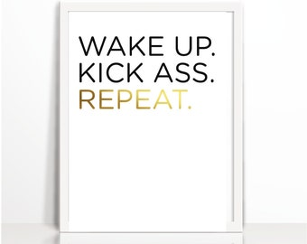 Motivational Print Wake Up Kick Ass Repeat Funny Wall Art Printable Printable Art Inspirational Quote Typography Poster Printable Word Art