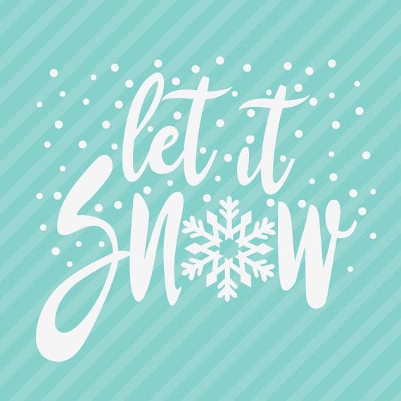 Let It Snow Christmas Svg Dxf Cut File