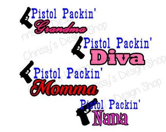 Pistol Packin SVG download/vinyl craft studio 3 Grandma Mom Nana and a Diva/SVG download for Silhouette cut files/EPS cut files/Mothers Day
