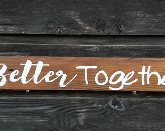 "Handpainted Reclaimed Wood ""Better Together"" Sign"