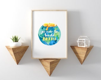You Make The World Butter: Watercolour Art Print