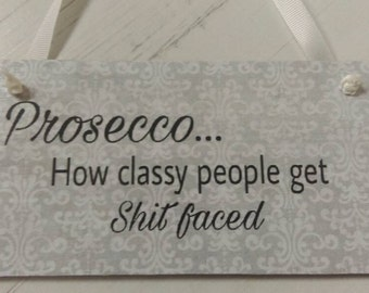 Prosecco plaque, prosecco wall hanging, gift for her, gift for him, New home gift, birthday gift, funny gift, kitchen decor, home decor