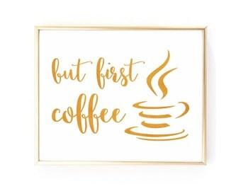 But first coffee print Coffee printable art Coffee poster Coffee art print Coffee quote Coffee sign Kitchen decor Kitchen wall art printable