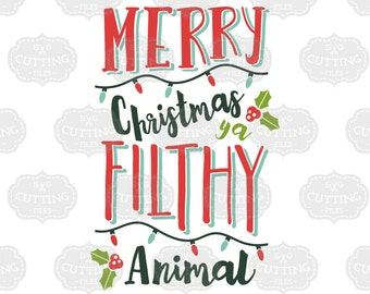 Merry Christmas Ya Filthy Animal SVG, Svg Files for Silhouette, Merry Christmas SVG, Silhouette Files, Cricut Designs, Home Alone Shirt File