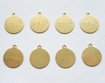 8 Raw Brass Round DREAM Charms