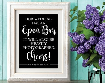 Wedding Bar Sign | Our Wedding has an Open Bar | It Will Also be Heavily Photographed | Black and White Open Bar Sign | Funny Bar Sign
