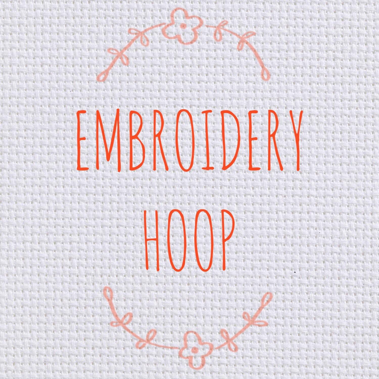 Embroidery hoop — cross stitch fiber arts
