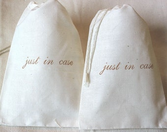 50 Just in Case muslin cotton party favor bags 5x7 inch - your choice of ink color - Great for weddings, bachelorette parties, etc