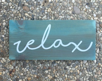 Relax - rustic, handpainted, wooden sign