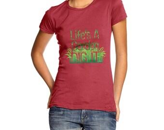 Women's Life's A Garden Dig It T-Shirt