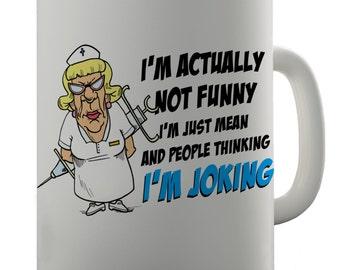 I'm Not Funny It's Mean Ceramic Funny Mug