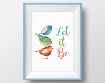 Let It Be Beatles Quote Printable, Bird Nursery Print, Bird Art, Kids Poster, Teen Gift, Baby Wall Art, Green and Blue Children Room Decor