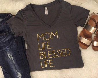 Mom Life blessed life shirt (other colors available), mama life, blessed mama, mom life shirt, mom shirt, mama shirt, mom tee, wife life