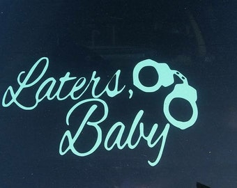Laters, Baby Car Decal