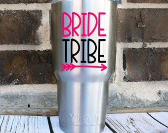 Bride Tribe Yeti Decal - Bridesmaid Tumbler Decal - Bride Tribe Cup Decal - Bachelorette Yeti Decal - Wedding Party Decal - Bride Tribe Cup