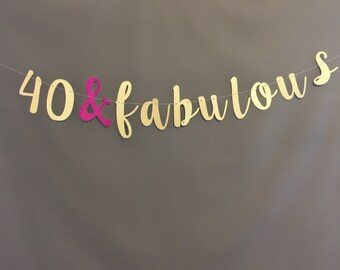 40th Birthday Decorations, 40th Birthday Banner, 40th birthday party decorations, 40th Birthday Party garland/ Glitter Banner 40 & fabulous