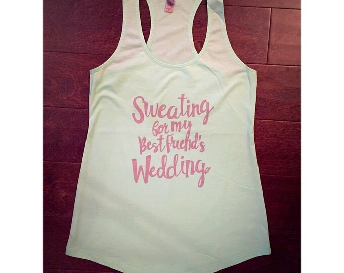 Sweating for my Best Friend's Wedding Tank