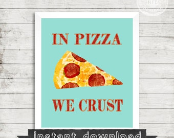 PIZZA PRINTABLE,Pizza, Pizza Print, Pizza Sign, Pizza Pizza, Eat Pizza, Digital Download, Printable, Pizza Printable, In Pizza We Crust