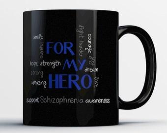 Schizophrenia Awareness Gift - For My Hero Support Schizophrenia Awareness - Schizophrenia Mug
