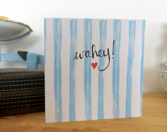 Hand illustrated 'Wahey!' Greetings Card