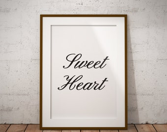 sweet heart,love,instant download,wall art,quote,printable,home decor,wall decor,modern,gift,chic,nice