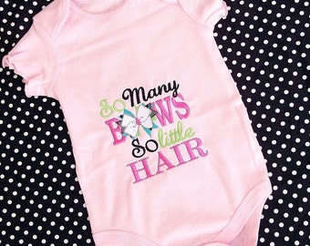 So Many Bows So Little Hair Embroidered Onesie or Shirt
