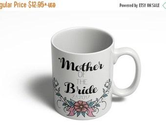 Mother of the Bride Mug - Personalized Year | Gift for Mother of the Bride | Getting Married | Mom of the bride  Mugs -  11oz 15oz  313