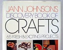 Jann Johnson's Discovery book of crafts - Hardcover  - 1975 - good condition - Deco Etching - Batic Scarves - Braided Baskets - Decoupage