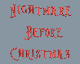 Nightmare Before Christmas Embroidery Font 4 Size Font Machine Embroidery Font Instant Download 8 Formats Embroidery Pattern