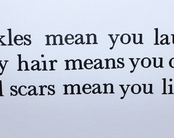 """Wall decals quote """"Wrinkles mean you laughed, grey hair means you cared and scars mean you lived."""