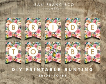 Floral Bride To Be Banner - Printable Bunting - Bridal Shower Decor - ASHLEY Collection - DIY - Instant Download